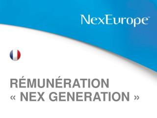 RÉMUNÉRATION «NEX GENERATION»
