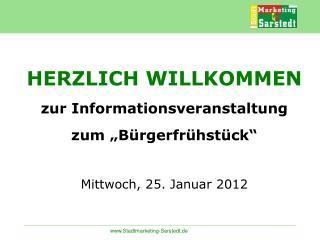 """HERZLICH WILLKOMMEN zur Informationsveranstaltung zum """"Bürgerfrühstück""""  Mittwoch, 25. Januar 2012"""