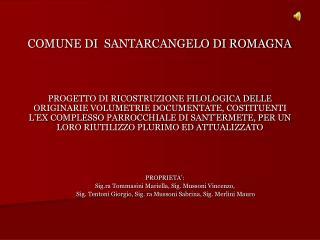 PROPRIETA': Sig.ra  Tommasini  Mariella, Sig.  Mussoni  Vincenzo,