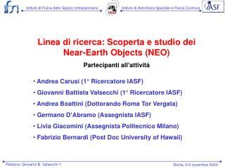 Linea di ricerca: Scoperta e studio dei Near-Earth Objects (NEO) Partecipanti all'attività