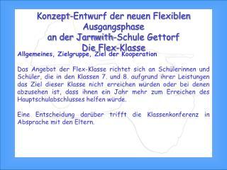 Konzept-Entwurf der neuen Flexiblen Ausgangsphase  an der Jarnwith-Schule Gettorf Die Flex-Klasse