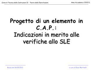 Progetto di un elemento in C.A.P.: Indicazioni in merito alle verifiche allo SLE