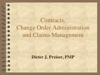 Contracts,  Change Order Administration and Claims Management