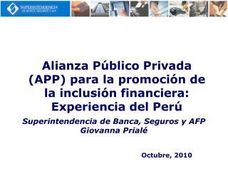 Alianza P blico Privada APP para la promoci n de la inclusi n financiera: Experiencia del Per