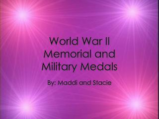 World War II Memorial and Military Medals