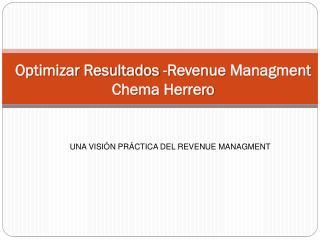 Optimizar Resultados -Revenue  Managment Chema Herrero