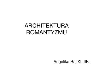 ARCHITEKTURA ROMANTYZMU