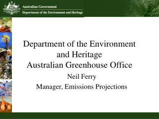 Department of the Environment  and Heritage Australian Greenhouse Office