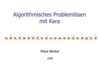 Algorithmisches Problemlösen mit Kara