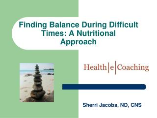 Finding Balance During Difficult Times: A Nutritional Approach