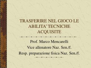 TRASFERIRE NEL GIOCO LE ABILITA' TECNICHE ACQUISITE