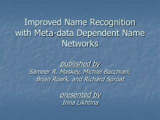Problem:  General Name Transcription Improvement