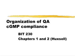 Organization of QA cGMP compliance