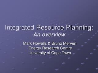 Integrated Resource Planning:  An overview