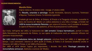 Marsilio Ficino ( Figline  Valdarno, 19 ottobre 1433 – Careggi, 1º ottobre 1499)