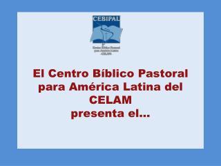 El Centro Bíblico Pastoral para América Latina del CELAM presenta el…
