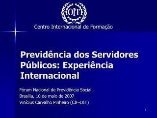 Previdência dos Servidores Públicos: Experiência Internacional