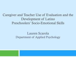Lauren Scarola Department of Applied Psychology