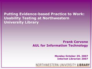 Putting Evidence-based Practice to Work: Usability Testing at Northwestern University Library