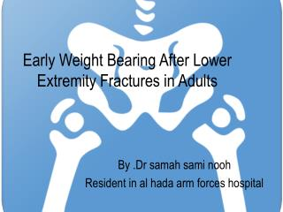 Early Weight Bearing After Lower Extremity Fractures in Adults