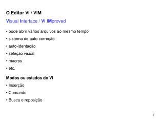 O Editor VI / VIM V isual  I nterface /  Vi  I M proved