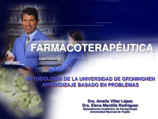 Dra. Amelia Villar López Dra. Elena Mantilla  Rodriguez Departamento Académico de Farmacología