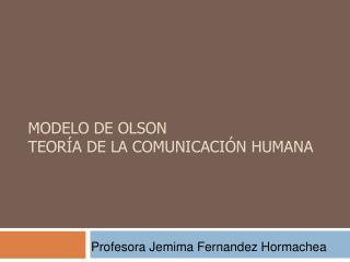 Modelo de Olson Teor a de la comunicaci n Humana