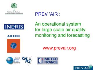 PREV 'AIR : An operational system   for large scale air quality monitoring and forecasting