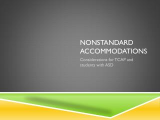 Nonstandard accommodations