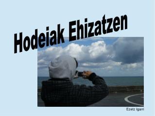 Hodeiak Ehizatzen