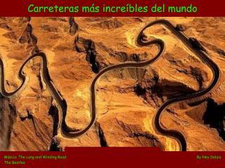 Carreteras  más  increíbles  del mundo