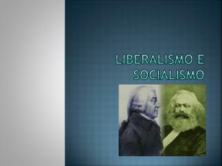 Liberalismo e Socialismo