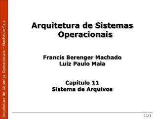 Arquitetura de Sistemas Operacionais Francis Berenger Machado Luiz Paulo Maia Capítulo 11