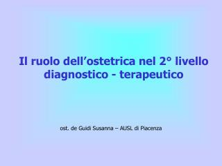 Il ruolo dell'ostetrica nel 2° livello diagnostico - terapeutico