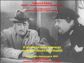 Provincia di Bologna   MeDeC  - Centro Demoscopico Metropolitano con la collaborazione di