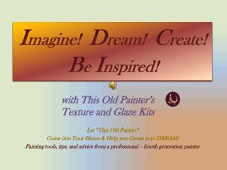 with This Old Painter�s Texture and Glaze Kits