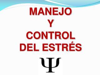 MANEJO  Y  CONTROL  DEL ESTRÉS