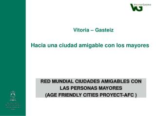 RED MUNDIAL CIUDADES AMIGABLES CON  LAS PERSONAS MAYORES (AGE FRIENDLY CITIES PROYECT-AFC )