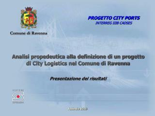 Analisi propedeutica alla definizione di un progetto di City Logistics nel Comune di Ravenna