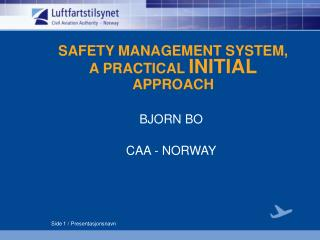 SAFETY MANAGEMENT SYSTEM,  A PRACTICAL  INITIAL  APPROACH