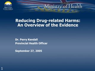 Reducing Drug-related Harms:        An Overview of the Evidence