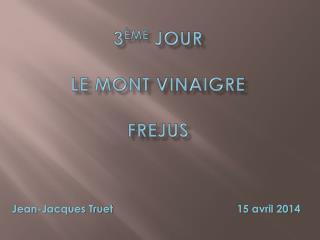3 ème  jour le mont vinaigre Frejus