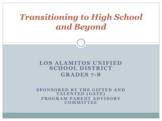 Transitioning to High School  and Beyond