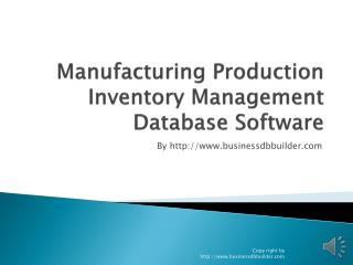 Manufacturing Production Inventory Management Database  S oftware