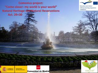 "Comenius project : ""Come  closer : my  world is your world """