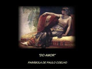 """DO AMOR"""