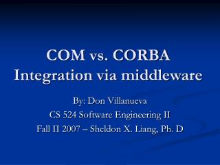 COM vs. CORBA Integration via middleware