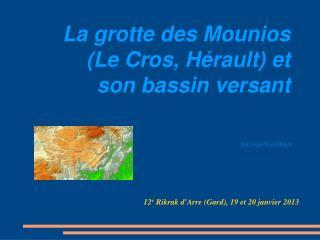 La grotte des Mounios (Le Cros, Hérault) et son bassin versant