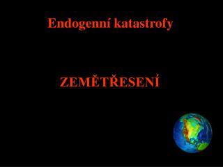 Endogenní katastrofy