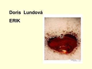 Doris  Lundová ERIK
